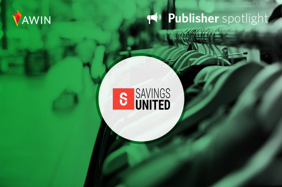 Savings United publisher spotlight | Awin