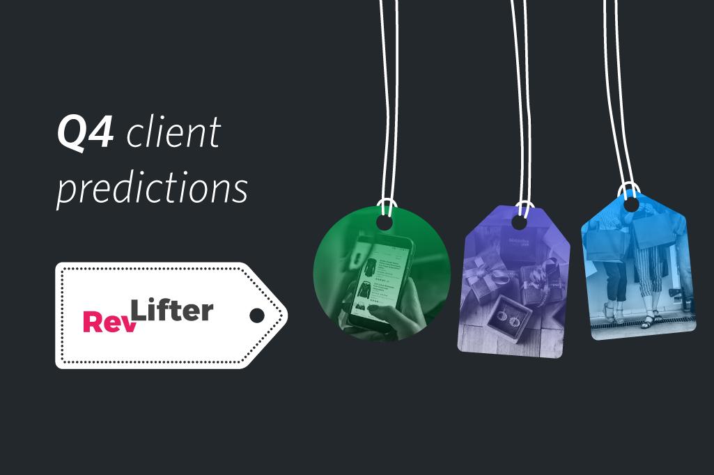 Q4 client predictions: RevLifter