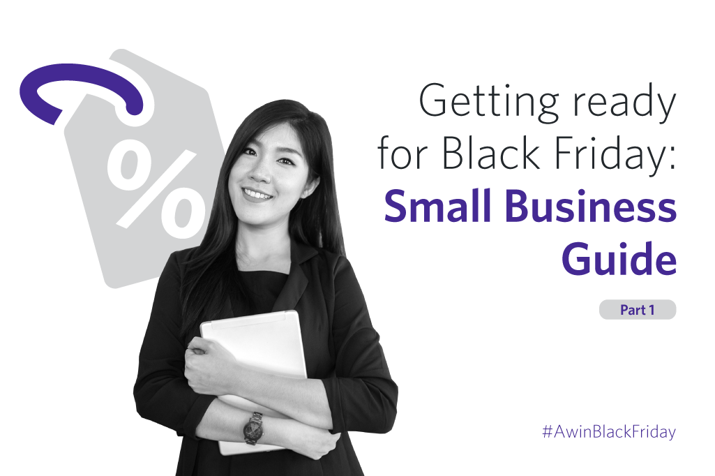 Getting ready for Black Friday: Small Business Guide – part one