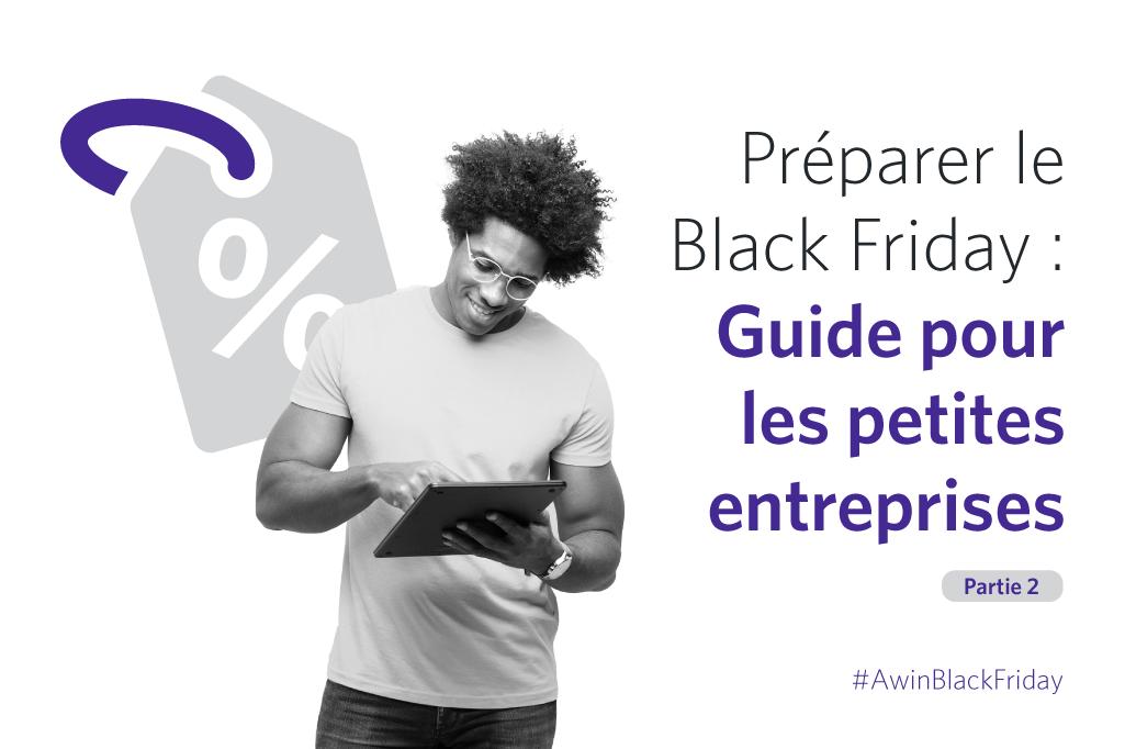 Préparez-vous pour le Black Friday : un guide à destination des petites entreprises – 2e partie