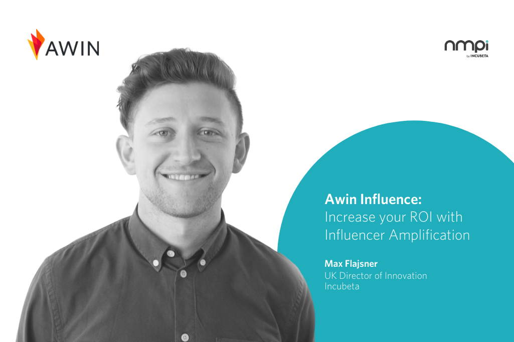 Awin Influence: Increase your ROI with Influencer Amplification