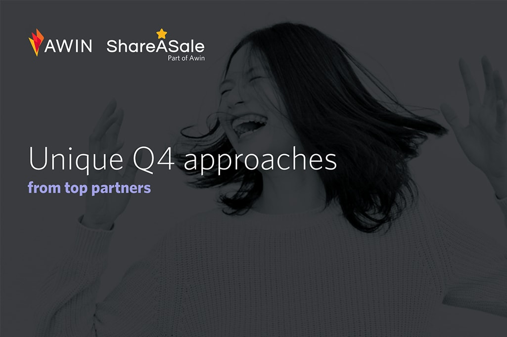 Unique Q4 approaches from top partners on Awin and ShareASale
