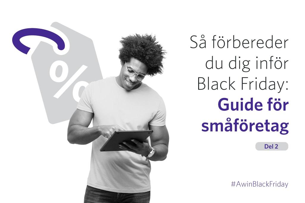 Gör dig redo för Black Friday: Guide för småföretag – del två