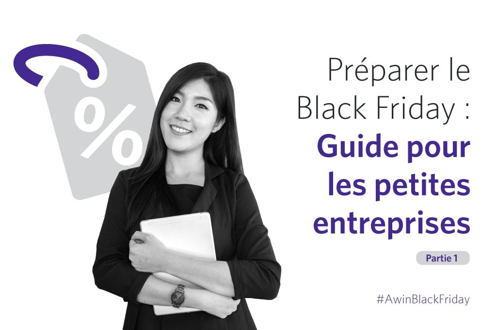 Préparez-vous pour le Black Friday : un guide à destination des petites entreprises – 1re partie