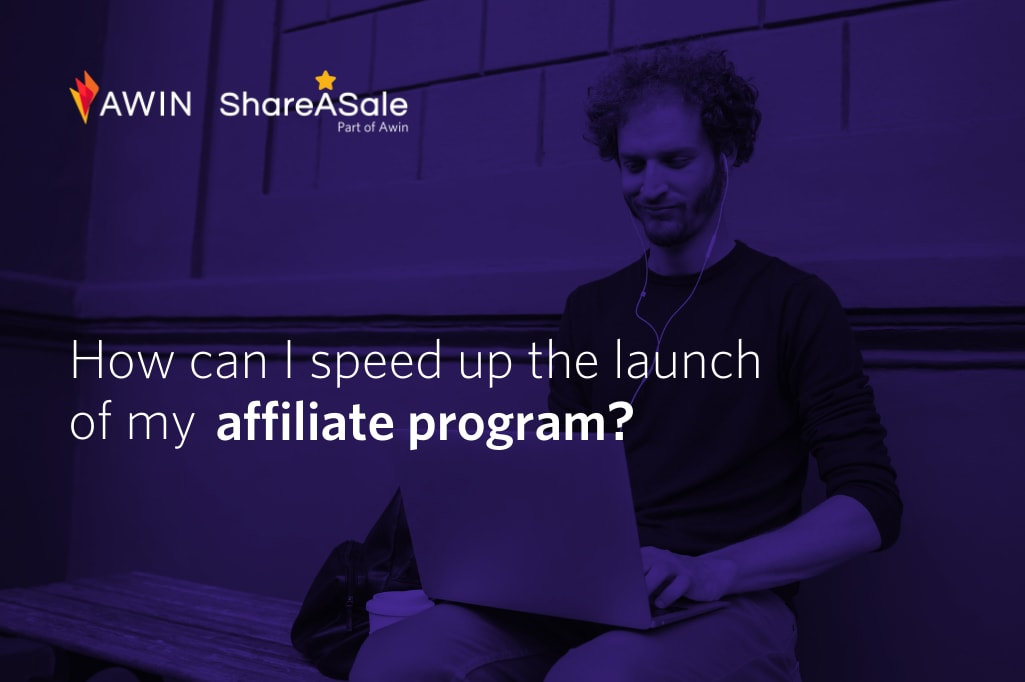 Four tips to quickly and easily get your affiliate program off the ground