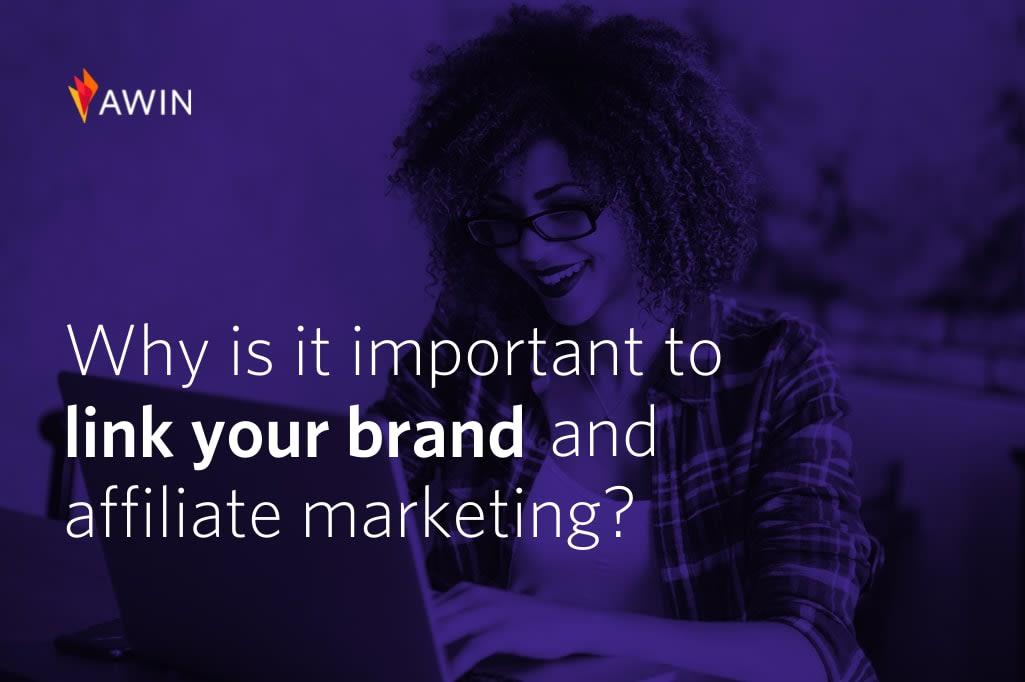 Comment associer efficacement vos stratégies de marque et de marketing d'affiliation ?