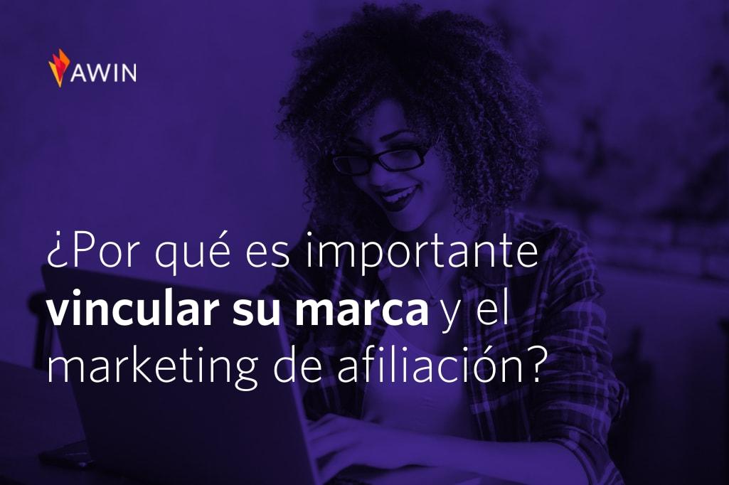 Cómo conectar tu marca y las estrategias de marketing de afiliación de forma eficiente