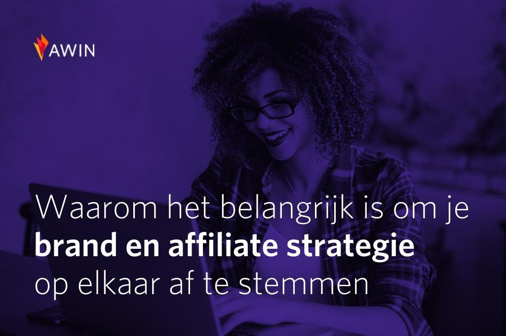 Je brand- en affiliate marketingstrategieën effectief aan elkaar koppelen