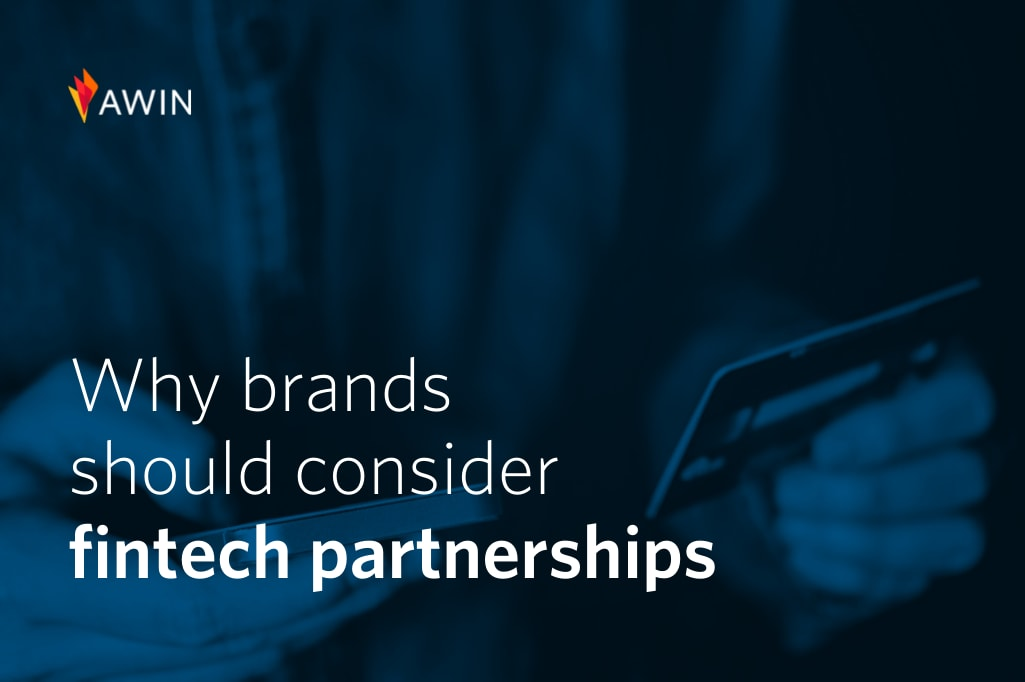 Why brands should act on fintech partnership opportunities