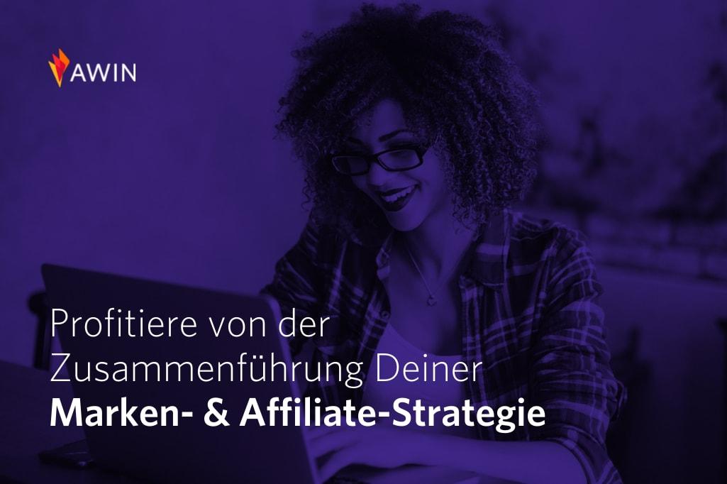 Marken- und Affiliate-Strategie wirksam verknüpfen – so geht's