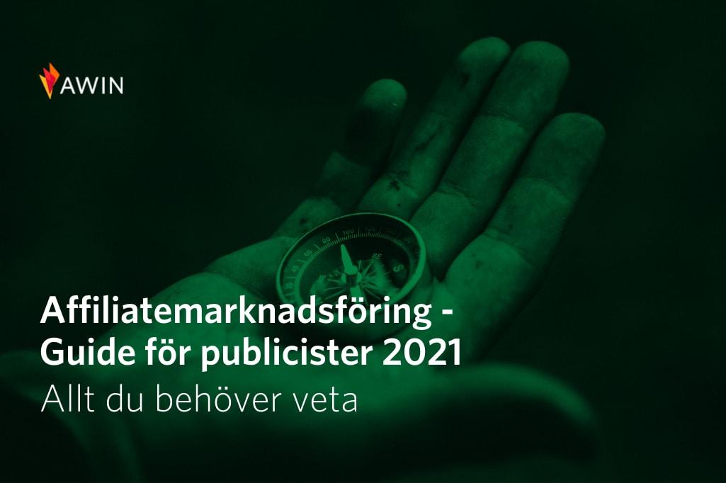 Affiliatemarknadsföring – Komplett guide för publicister 2021