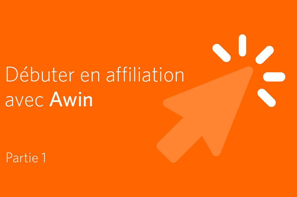 affiliation, débutant, Awin